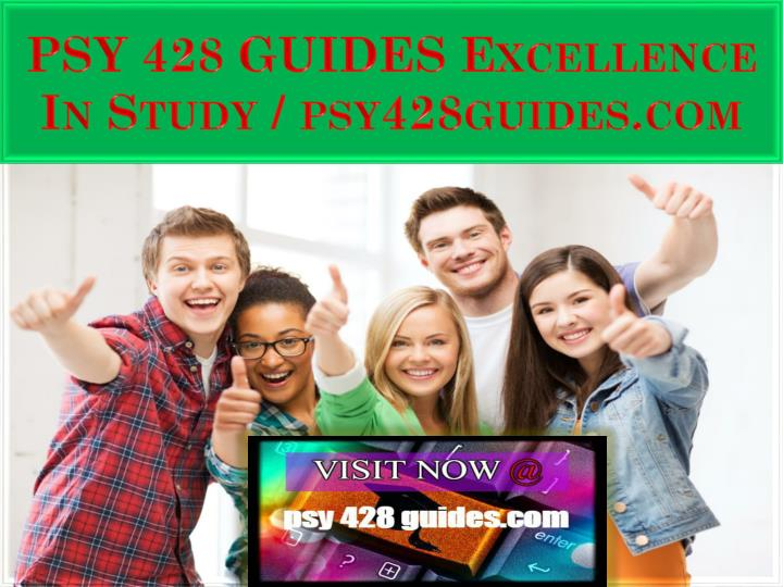 psy 428 guides excellence in study psy428guides com
