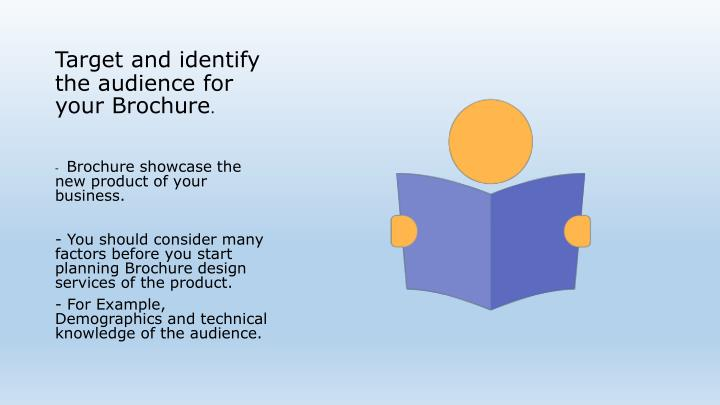 Target and identify the audience for your Brochure