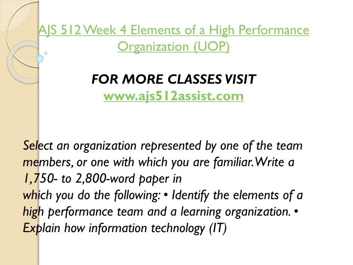 AJS 512 Week 4 Elements of a High Performance Organization (UOP)