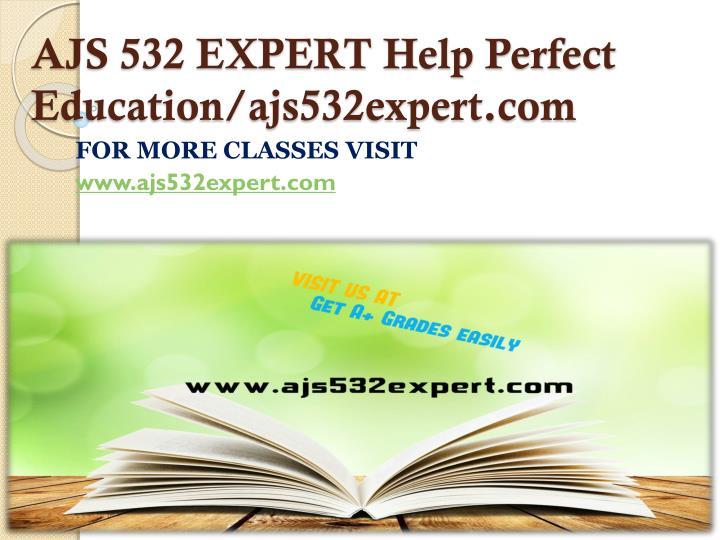 AJS 532 EXPERT Help Perfect