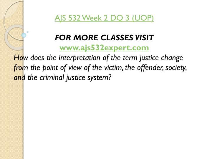 AJS 532 Week 2 DQ 3 (UOP)