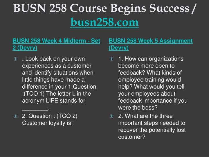 BUSN 258 Course Begins Success /