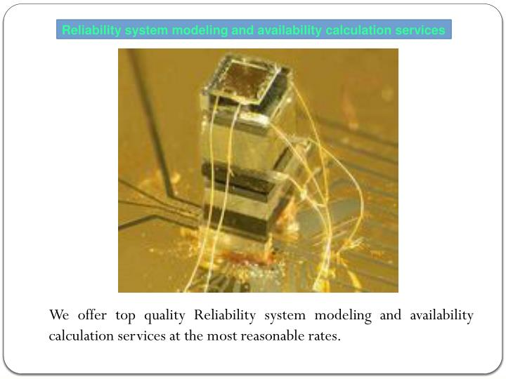 Reliability system modeling and availability calculation services