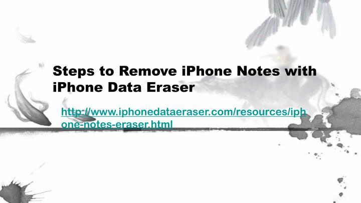 Steps to remove iphone notes with iphone data eraser