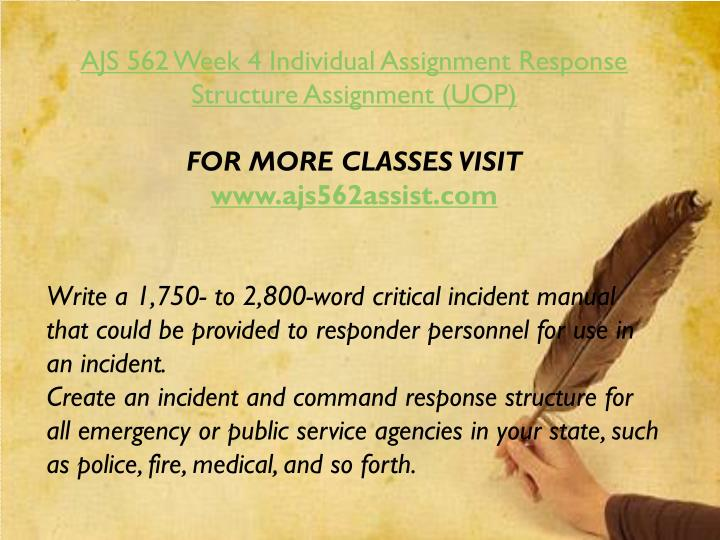 AJS 562 Week 4 Individual Assignment Response Structure Assignment (UOP)