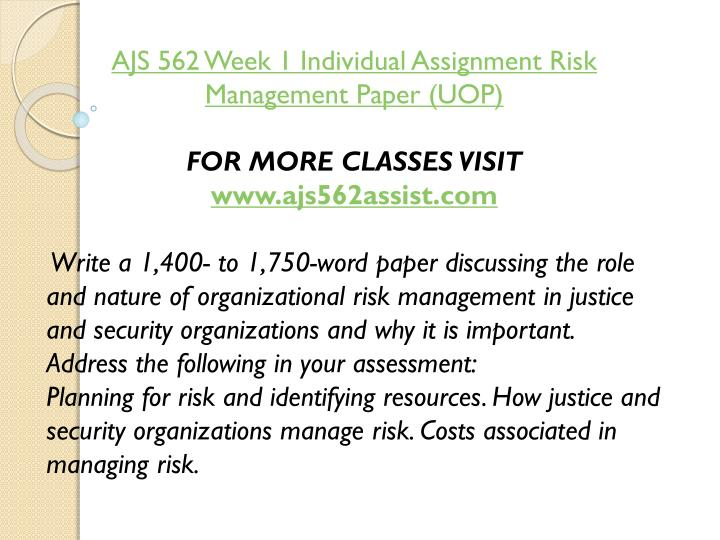 AJS 562 Week 1 Individual Assignment Risk Management Paper (UOP)