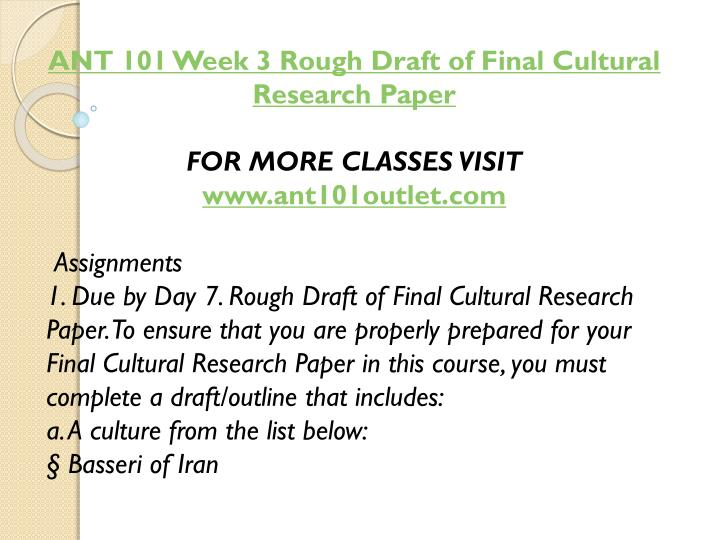 ANT 101 Week 3 Rough Draft of Final Cultural Research Paper