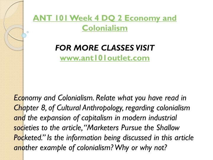 ANT 101 Week 4 DQ 2 Economy and Colonialism