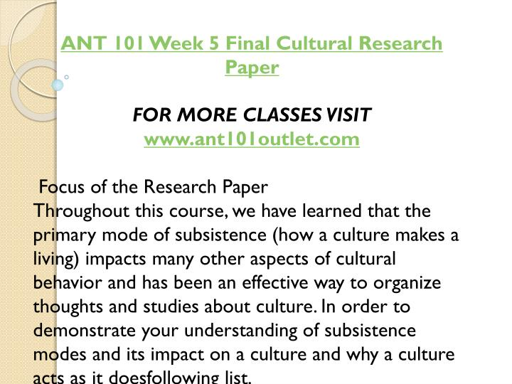 ANT 101 Week 5 Final Cultural Research Paper