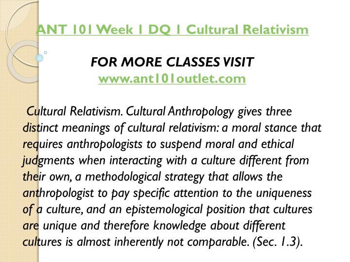ANT 101 Week 1 DQ 1 Cultural Relativism