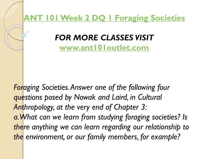 ANT 101 Week 2 DQ 1 Foraging Societies