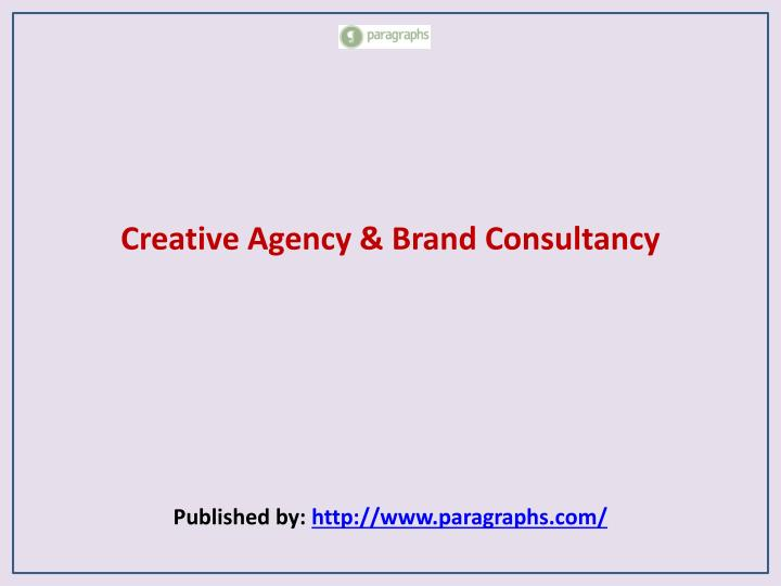 Creative agency brand consultancy published by http www paragraphs com
