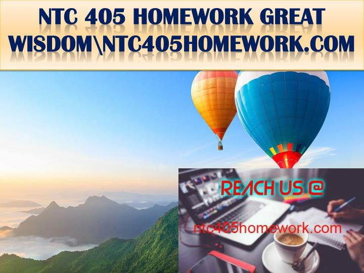 ntc 405 homework great wisdom ntc405homework com n.