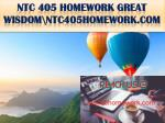 ntc 405 homework great wisdom ntc405homework com