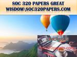 soc 320 papers great wisdom soc320papers com