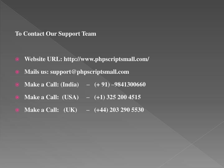 To Contact Our Support Team