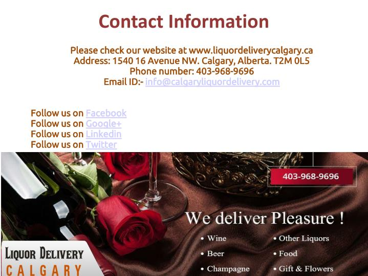 Please check our website at www.liquordeliverycalgary.ca