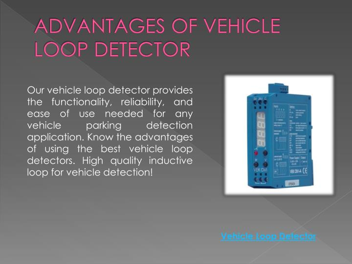ADVANTAGES OF VEHICLE LOOP DETECTOR