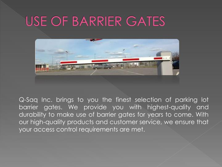 Use of barrier gates