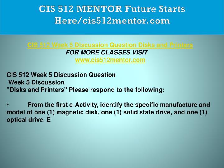 CIS 512 MENTOR Future Starts Here/cis512mentor.com