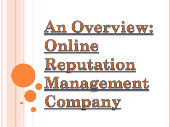 An overview online reputation management company