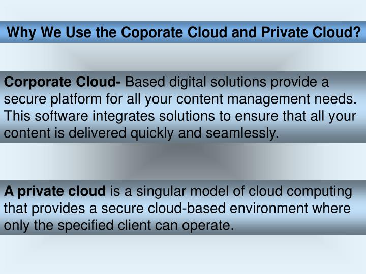 Why We Use the Coporate Cloud and Private Cloud?