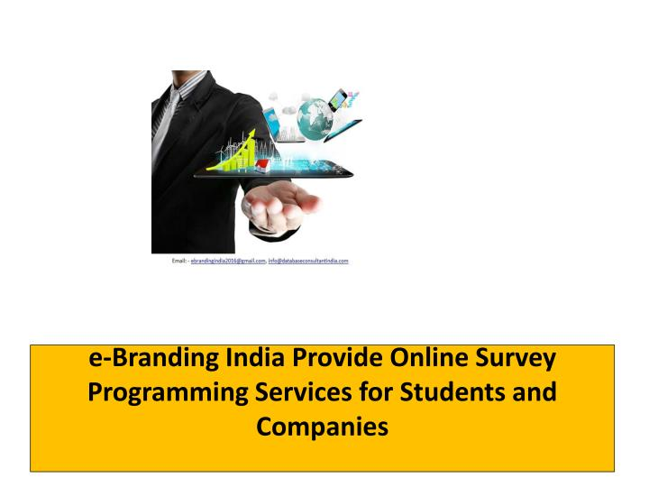 E branding india provide online survey programming services for students and companies