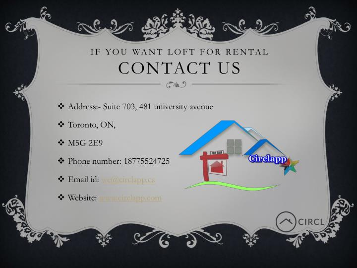 IF YOU WANT LOFT FOR RENTAL