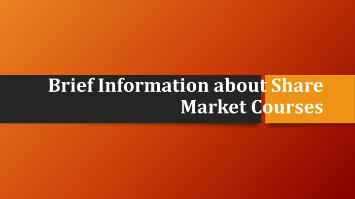 brief information about share market courses n.
