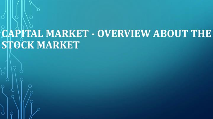 capital market overview about the stock market n.