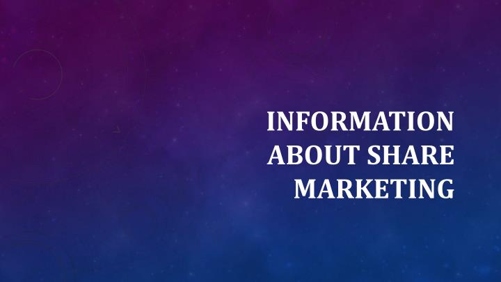 Information about share marketing