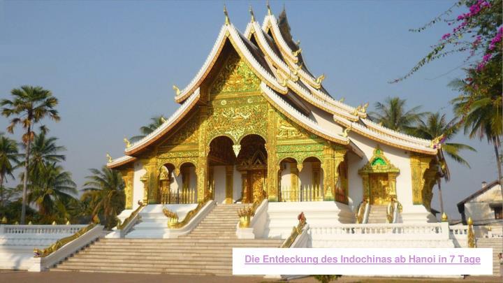 Die Entdeckung des Indochinas ab Hanoi in 7 Tage