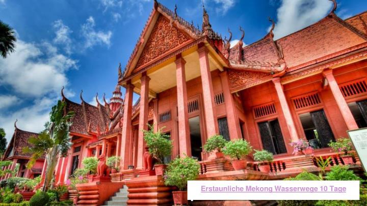 Erstaunliche Mekong Wasserwege 10 Tage