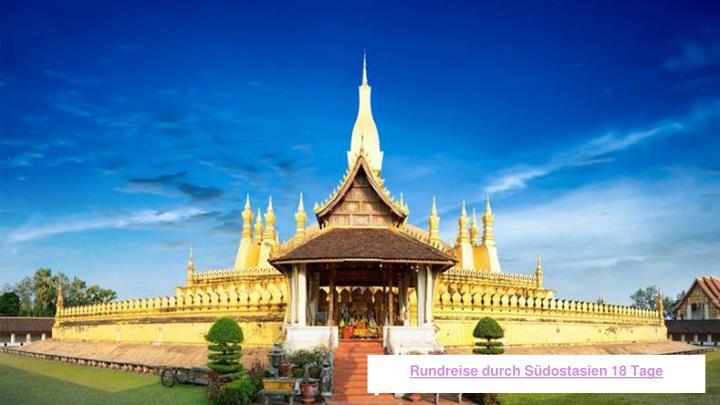 Rundreise durch Südostasien 18 Tage