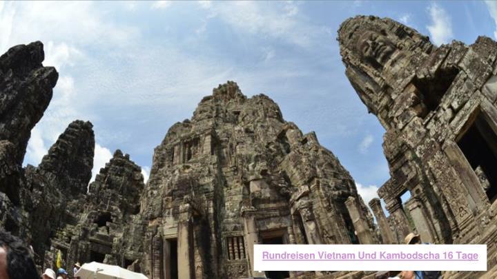 Rundreisen Vietnam Und Kambodscha 16 Tage