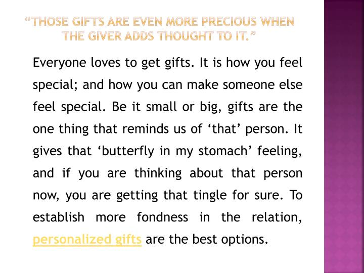 Those gifts are even more precious when the giver adds thought to it