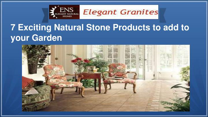 7 Exciting Natural Stone Products to add to your Garden
