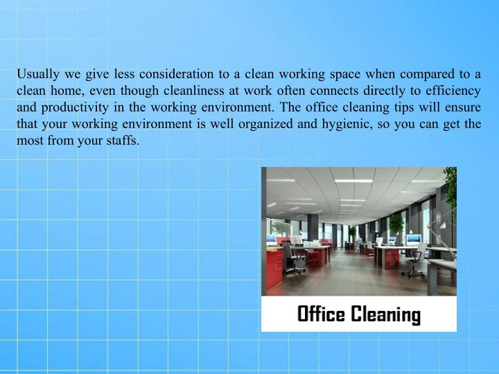Usually we give less consideration to a clean working space when compared to a