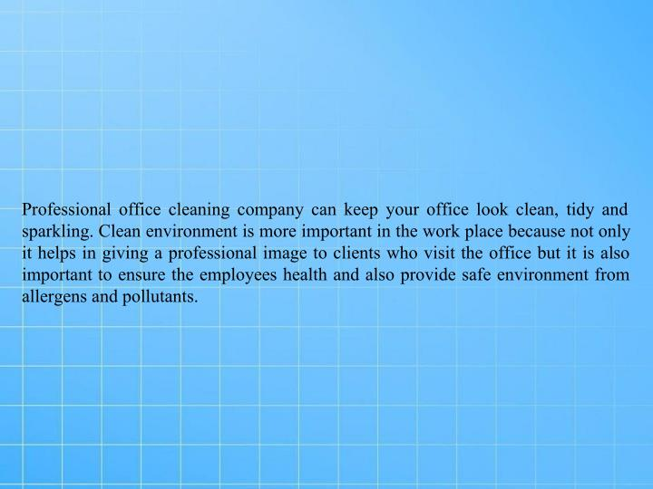Professional office cleaning company can keep your office look clean, tidy and