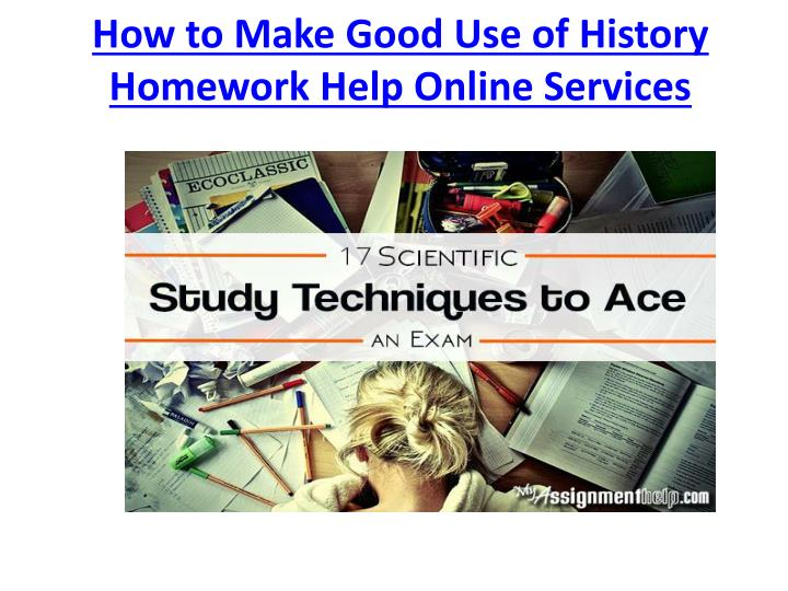 How to make good use of history homework help online services