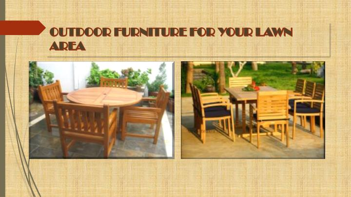 Outdoor furniture for your lawn area