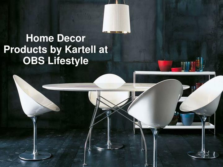 Home Decor Products by Kartell at OBS Lifestyle