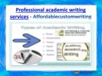 professional academic writing services affordablecustomwriting