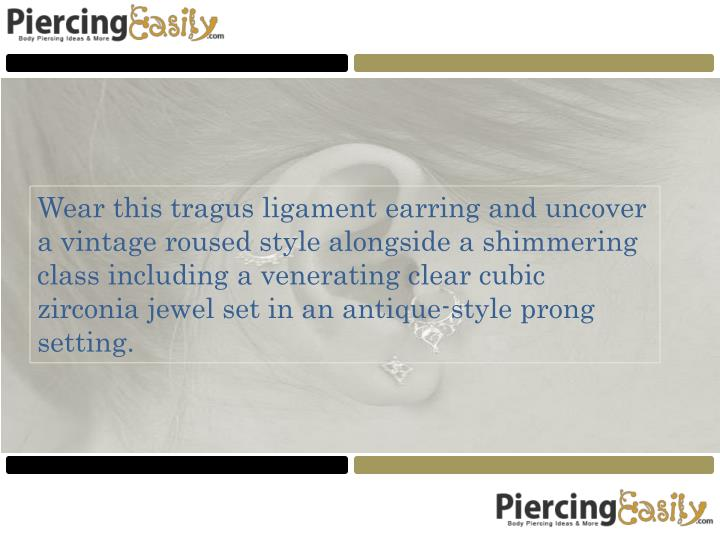 Wear this tragus ligament earring and uncover a vintage roused style alongside a shimmering class including a venerating clear cubic zirconia jewel set in an antique-style prong setting.