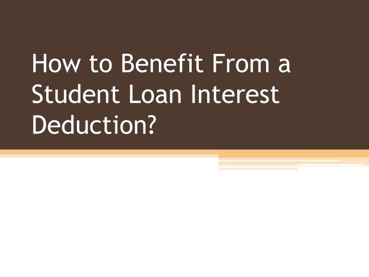 how to benefit from a student loan interest deduction