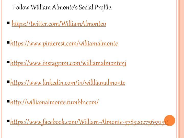 Follow William Almonte'sSocial Profile:
