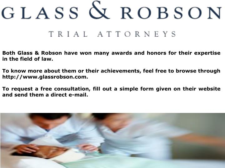 Both Glass & Robson have won many awards and honors for their expertise in the field of law.