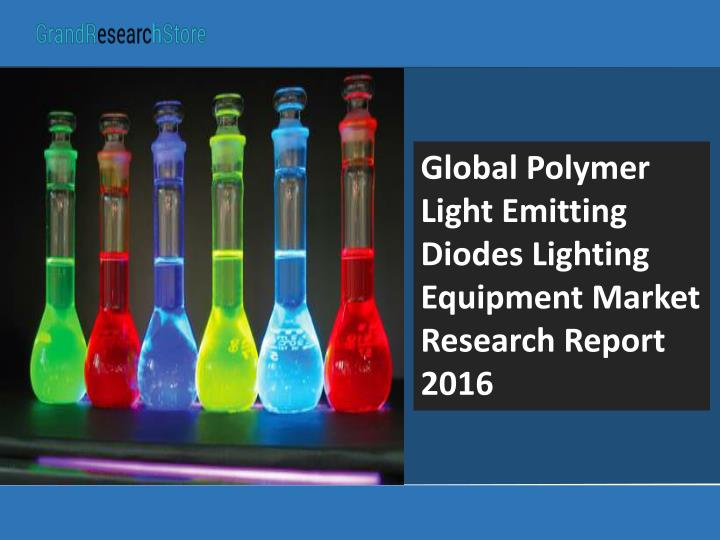 Global Polymer Light Emitting Diodes Lighting Equipment Market Research Report 2016