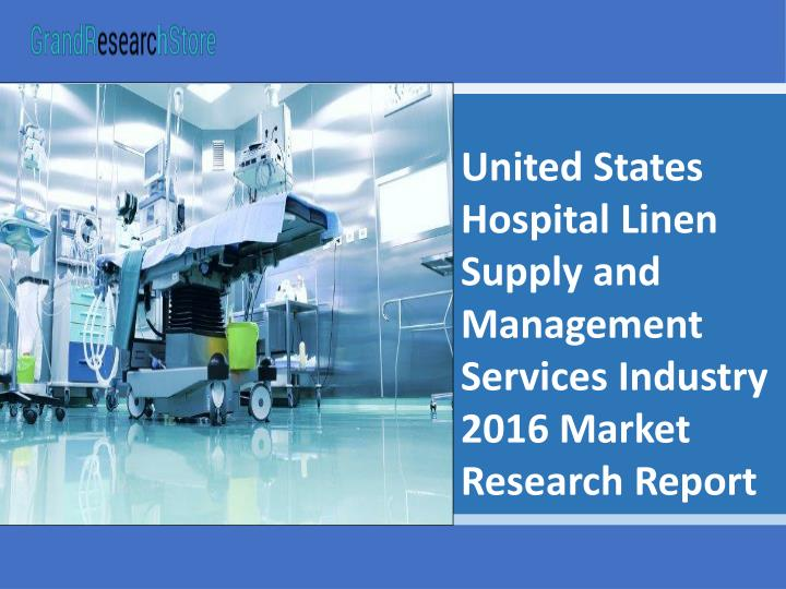 United States Hospital Linen Supply and Management Services Industry 2016 Market Research Report