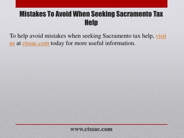 To help avoid mistakes when seeking Sacramento tax help,